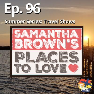 (Ep. 96) Samantha Brown's Places to Love