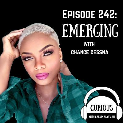 Ep242-Emerging with Chance Cessna