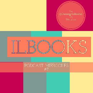 Podcast #8 de los miercoles de ILBOOKS.