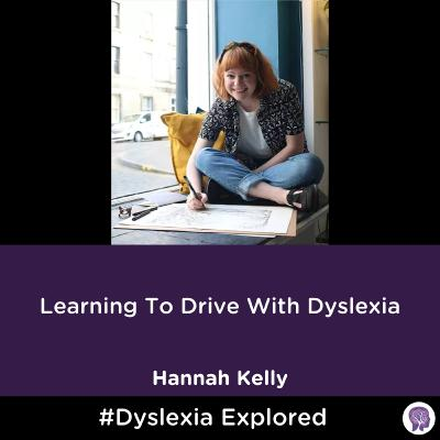 #45 Learning To Drive With Dyslexia. Hannah Kelly Part 2