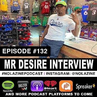 Episode #132 Music Artist Mr Desire Interview