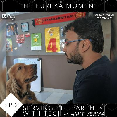 Ep.2 Serving Pet Parents with Tech ft. Amit Verma, Founder- Doggie The App