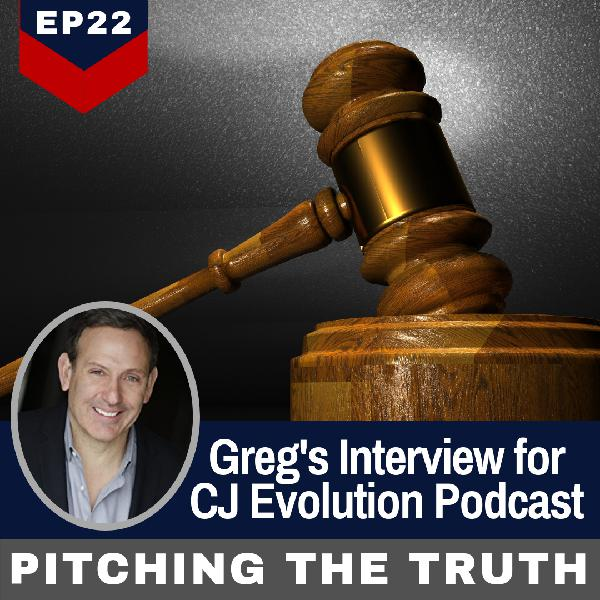 Ep 22. Greg's Interview for CJ Evolution Podcast