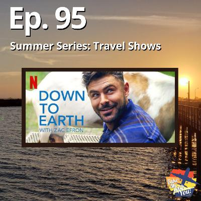 (Ep. 95) Down to Earth with Zac Efron