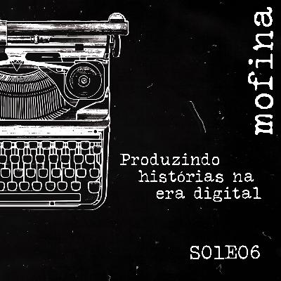 Mesa de Roteiristas S01E06 - Produzindo histórias na era digital