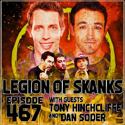 Episode 467 - Grip, Sweat, Spit - Tony Hinchcliffe & Dan Soder