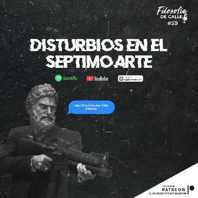 059. DISTURBIOS EN EL SÉPTIMO ARTE