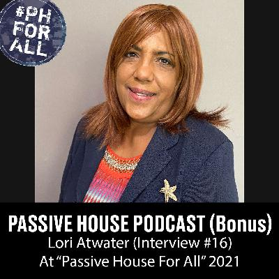 Bonus: Lori Atwater at Passive House For All Conference (Interview #16)