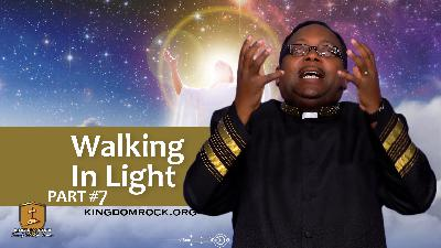 Walking In Light (Part 7 of The Rise of the Sons of God)
