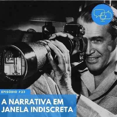 #23 – A narrativa em Janela Indiscreta
