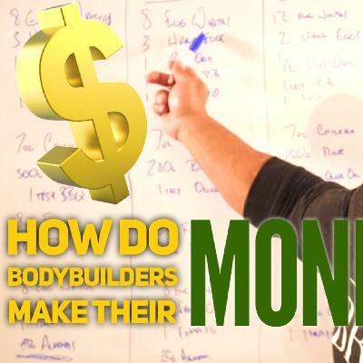 HOW DO BODYBUILDERS MAKE MONEY? | Fouad Abiad