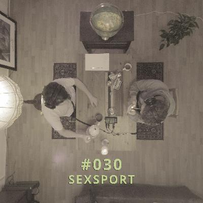 030 - SEXSPORT | DICHTE GEDANKEN POTCAST