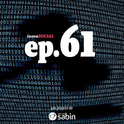 Podcast #61: A Lei Geral de Proteção de Dados - LGPD foi aprovada. E agora?