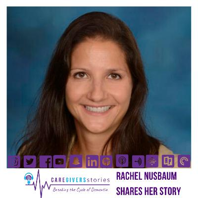 Caregivers Stories: Rachel Nusbaum (Part 2) shares what it is like to take care of her mom while taking care of her kids