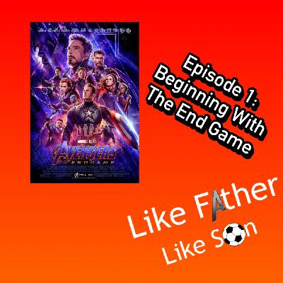 Like Father Like Son Episode 1: Beginning With The End Game