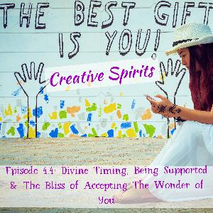 Divine Timing, Being Supported & The Bliss of Accepting The Wonder of You