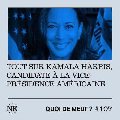 #107 - QDM de Poche - Tout sur Kamala Harris, candidate à la vice-présidence américaine