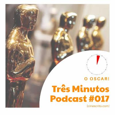 Três Minutos Podcast #17 - The Oscars