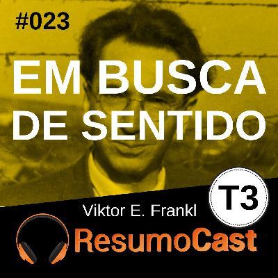 T3#023 Em busca de sentido | Viktor Frankl