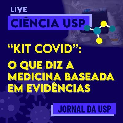 Live Ciência USP #01 – Kit covid: o que dizem as evidências