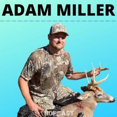 Host of Bowhunter Chronicles Adam Miller on Growing a Hunting Podcast, Conservation, Philosophy and Varying Styles of Bowhunting