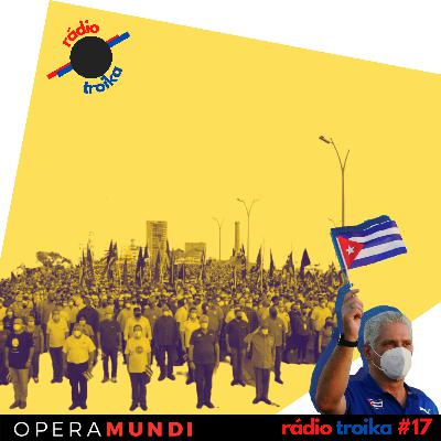 #17 - 100 mil em Havana: Cuba reage e se manifesta a favor da Revolução