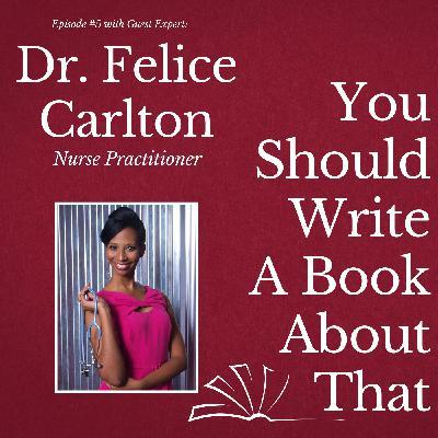 Dr. Felice Carlton: Nurse Practitioner