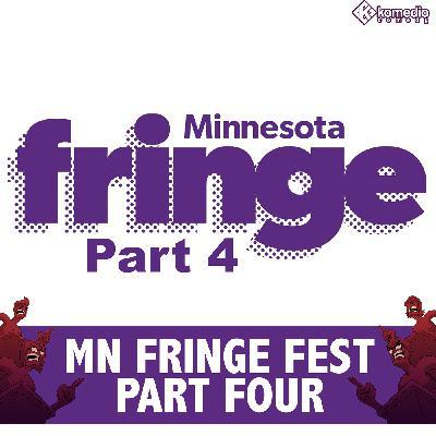Minnesota Fringe Festival: Part Four!