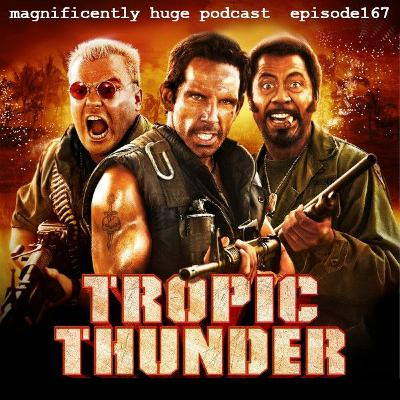 Episode 167 - Tropic Thunder