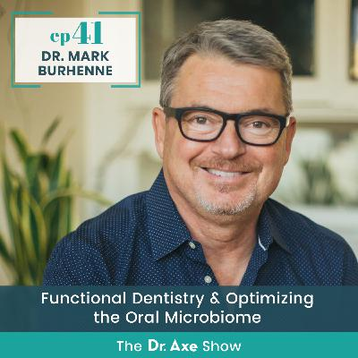 Dr. Mark Burhenne: Functional Dentistry & Optimizing the Oral Microbiome