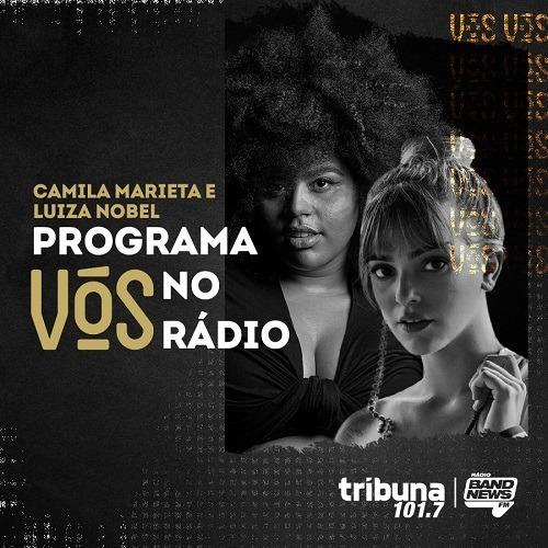 VÓS NO RÁDIO #42: A geração engajada da música cearense, com Camila Marieta e Luiza Nobel