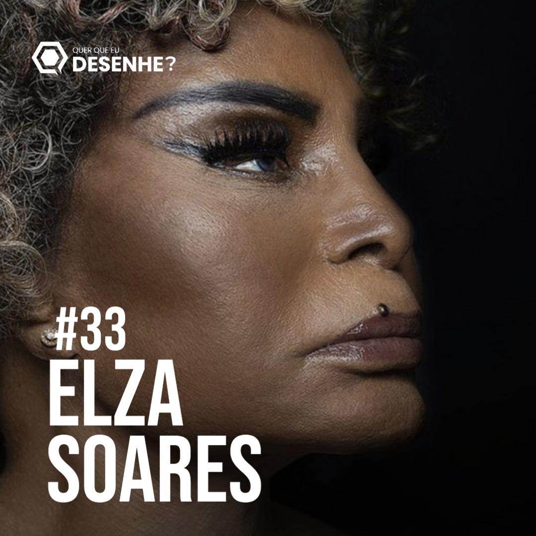 Ep #33 - Elza Soares: A mulher do fim do mundo