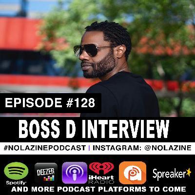 Episode #128 Music Artist Boss D Interview
