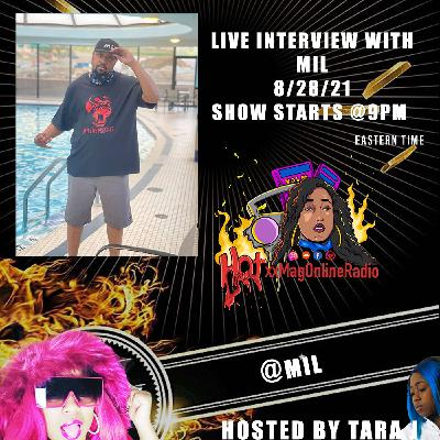 HotxxMagOnlineRadio LIVE With MIL | Hosted By Tara J