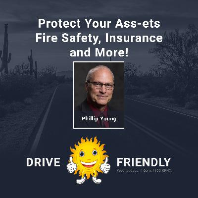 Protect Your Ass-ets Fire Safety, Insurance and More! with guest Phillip Young