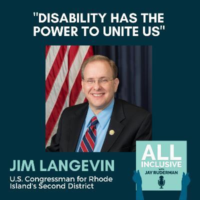 "Congressman Jim Langevin: ""Disability Has The Power To Unite Us"""