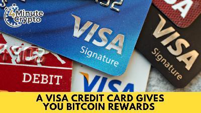 A Visa Credit Card Gives You Bitcoin Rewards
