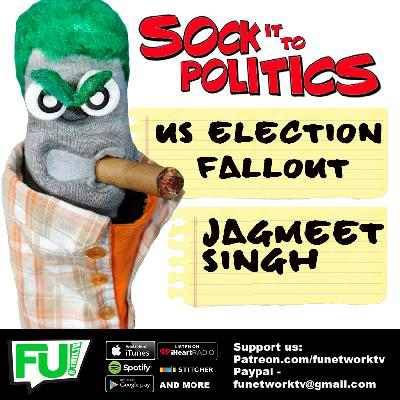SOCK IT TO POLITICS - US ELECTION FALLOUT