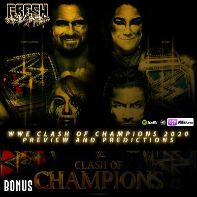 WWE Clash Of Champions 2020 Preview and Predictions   Gresh Unleashed Bonus