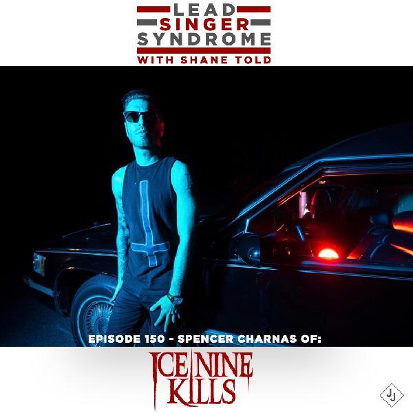 Episode 150 - Spencer Charnas (Ice Nine Kills)