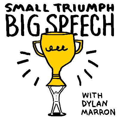 New Podcast: 'Small Triumph Big Speech'