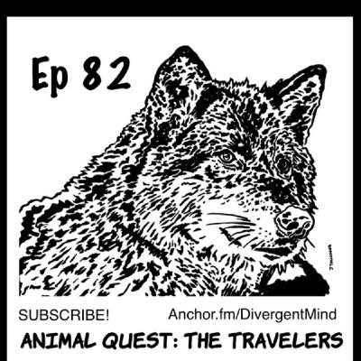 Ep 82 Animal Quest - The Travelers - Ch 7 - Pgs 1673 - 1717 - End of Ch 7
