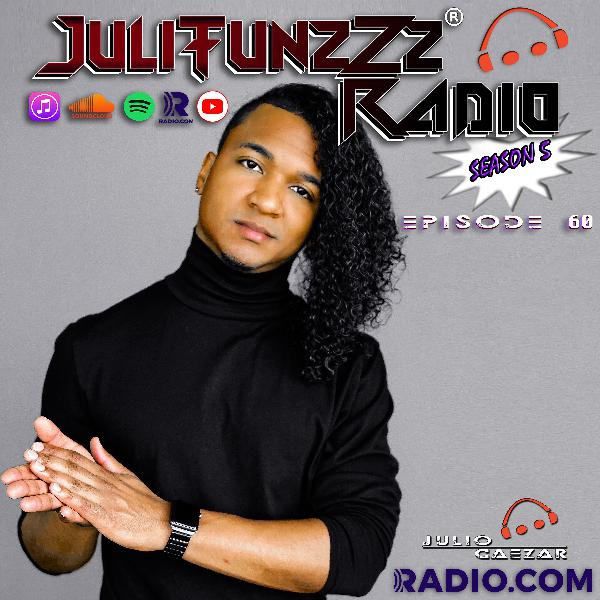 JuliTunzZz Radio Episode 60
