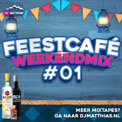 Feestcafé WeekendMix #01