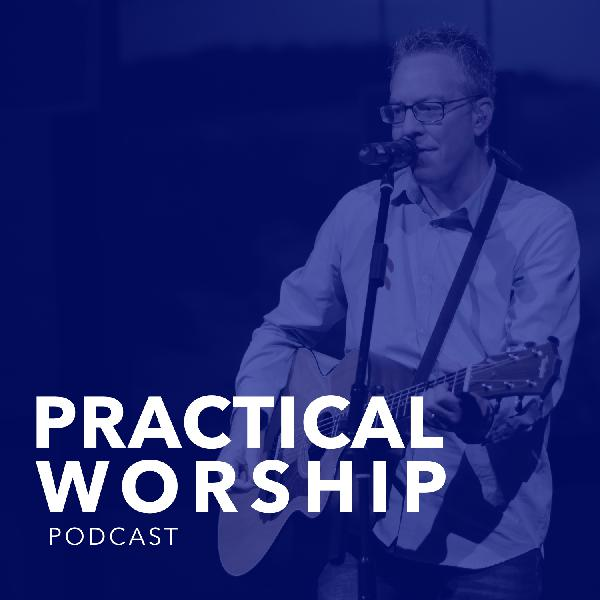 Practical Worship Podcast | Listen Free on Castbox