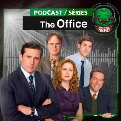 Fatal Error Nerd Séries #105: The Office