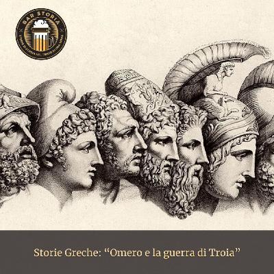 Storie Greche - Omero e la guerra di Troia