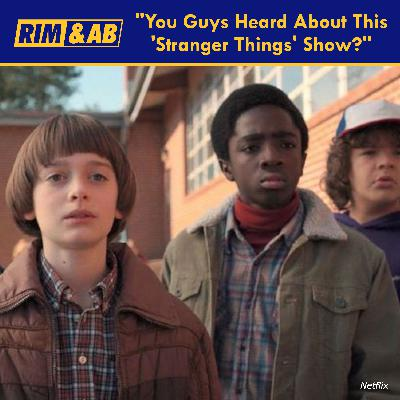 """""""You Guys Heard About This 'Stranger Things' Show?"""" 