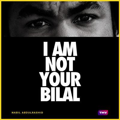 Ep 96 - I Am Not Your Bilal: Black Lives Matter