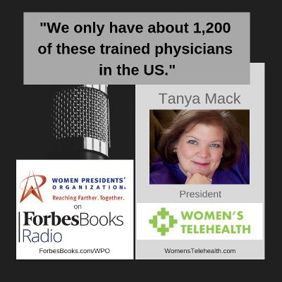 Tanya Mack, president of Women's Telehealth (WomensTelehealth.com) and telehealth evangelist; they provide high risk OB, maternal fetal medicine, and women's sub-specialty services to rural, urban and international patients via telehealth technologies.